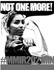 An image of an Indigenous woman with a flexed arm and a handprint across her mouth. The word bubble says Not One More!