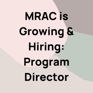 MRAC is Growing & Hiring: Program Director