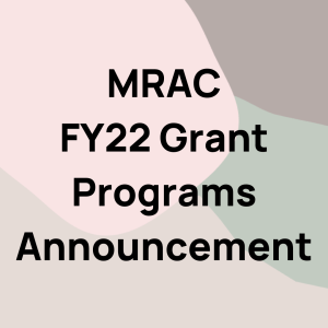 """Black text on background with pastel circles. Text says """"MRAC FY22 Grant Programs Announcement"""""""